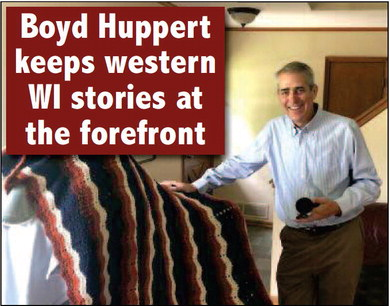Boyd Huppert keeps western  WI stories at the forefront